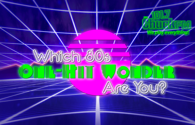 Chuck Wants to Know: Which 80's One-Hit Wonder Are You